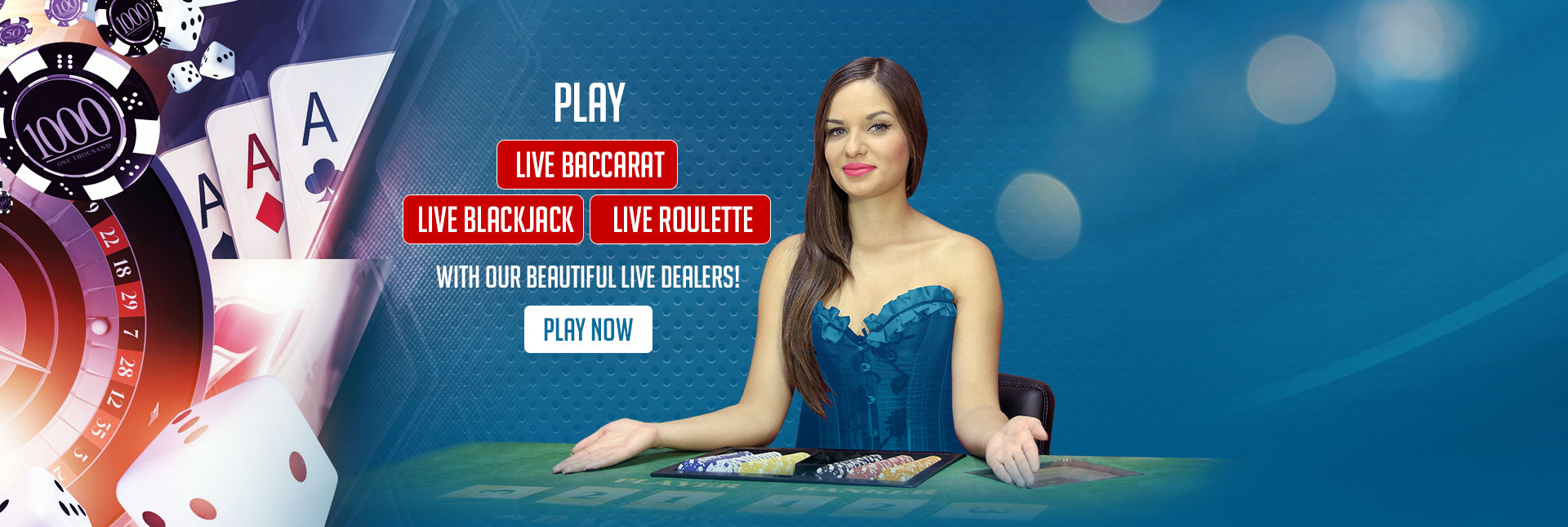 Play with our Beautiful Live Dealers