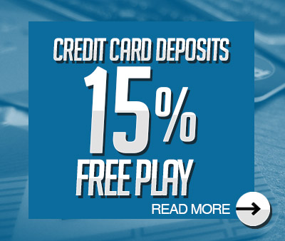 Credit Card Deposit 15% Free Play
