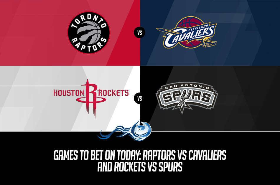 Games To Bet On Today: Raptors vs Cavaliers and Rockets vs ...