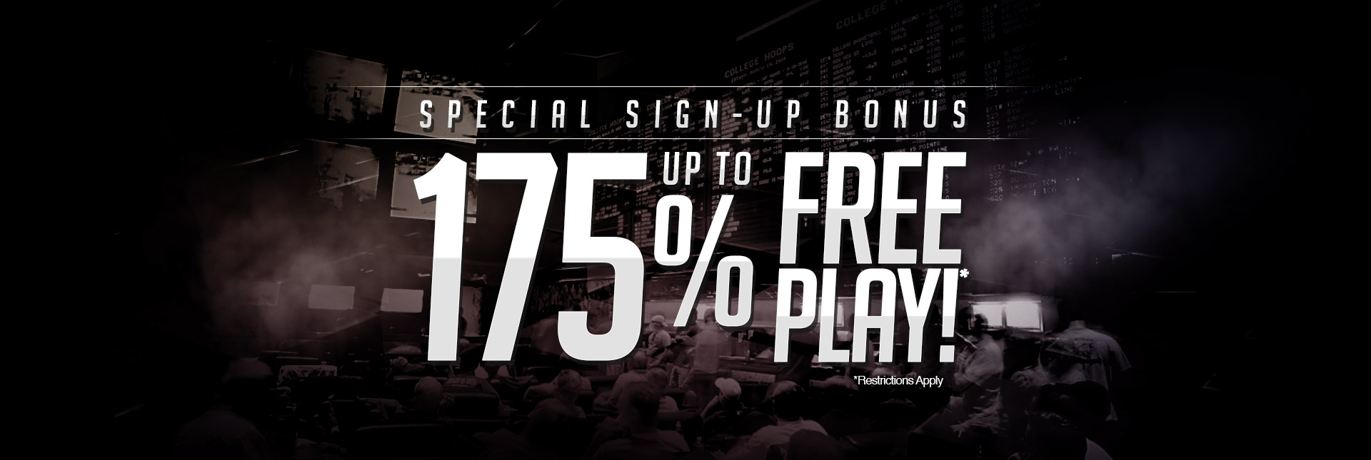 Sign-up Bonus - 175% Free Play