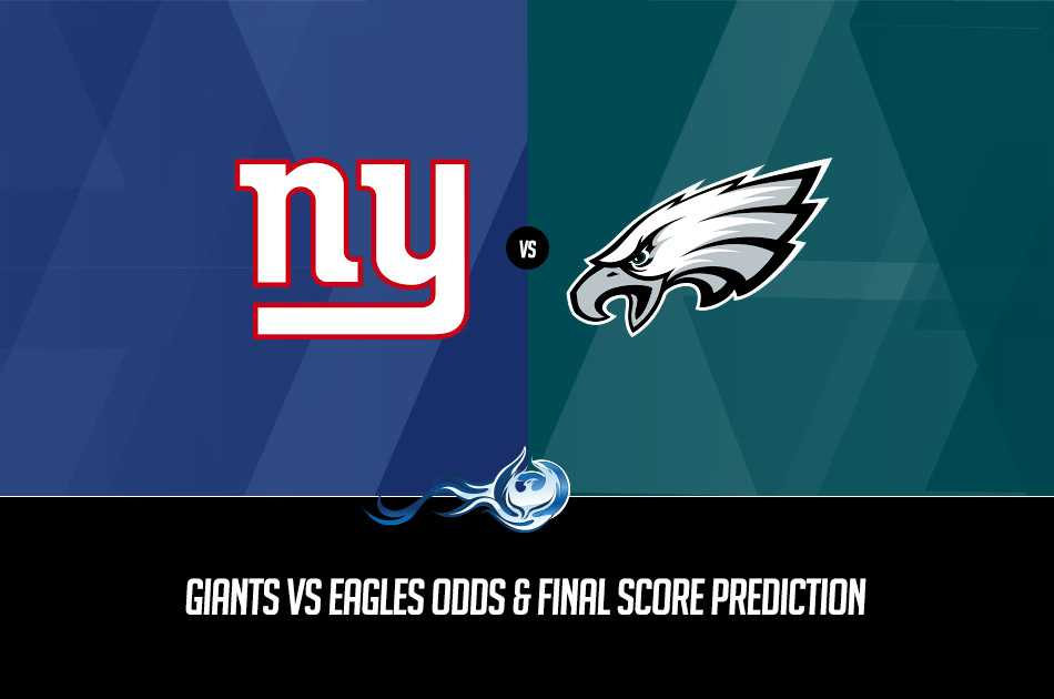 Giants vs Eagles Odds & Final Score Prediction