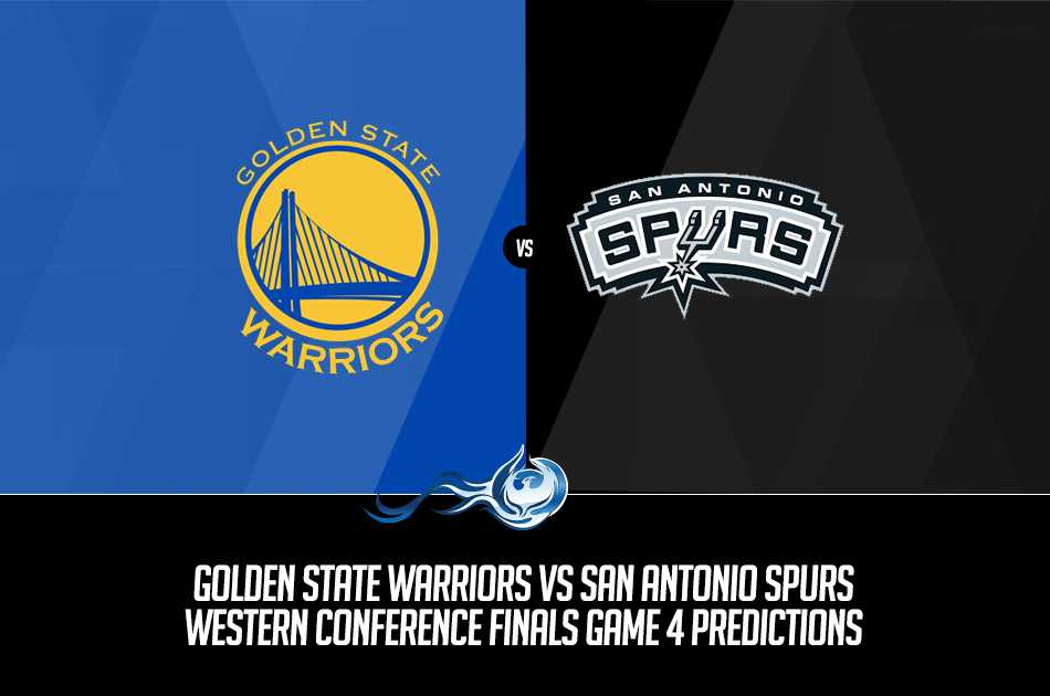Warriors vs Spurs Western Conference Finals Game 4 Predictions