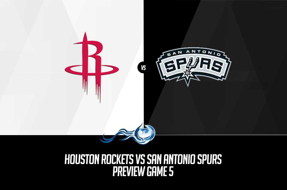 Houston Rockets vs San Antonio Spurs Preview Game 5
