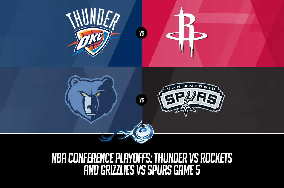 NBA Conference Playoffs: Thunder vs Rockets and Grizzlies vs Spurs Game 5