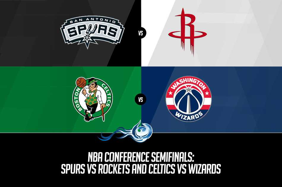 NBA Conference Semifinals: Spurs vs Rockets and Celtics vs Wizards