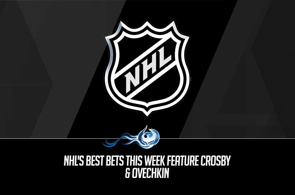 NHL's Best Bets This Week Feature Crosby & Ovechkin