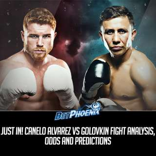 Just In! Canelo Alvarez vs Golovkin Fight Analysis, Odds and Predictions