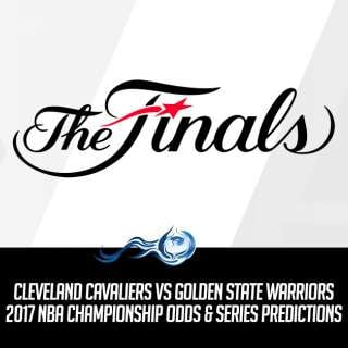 Cavaliers vs Warriors 2017 NBA Championship Odds and Series Predictions