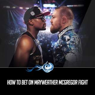 How To Bet On Mayweather McGregor Fight