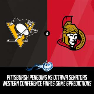 Pittsburgh Penguins vs Ottawa Senators Western Conference Finals Game Six Predictions