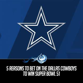 5 Reasons To Bet On The Dallas Cowboys To Win Super Bowl 51