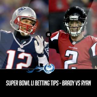 Super Bowl LI Betting Tips - Brady Vs Ryan