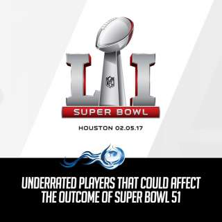 Underrated Players That Could Affect The Outcome Of Super Bowl 51