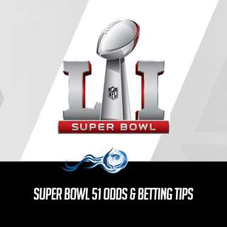 Super Bowl 51 Odds & Betting Tips