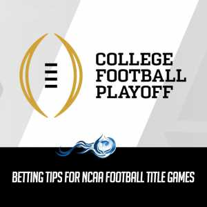 Betting Tips For NCAA Football Title Games
