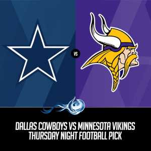 Dallas Cowboys vs Minnesota Vikings Thursday Night Football Pick