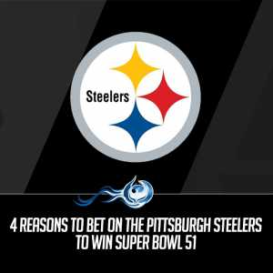 4 Reasons To Bet On The Pittsburgh Steelers To Win Super Bowl 51