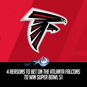 4 Reasons To Bet On The Atlanta Falcons To Win Super Bowl 51