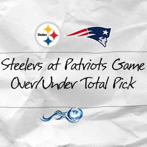 Steelers at Patriots Game Over/Under Total Pick