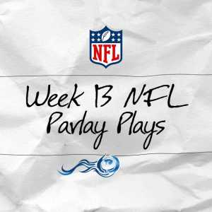 Week 13 NFL Parlay Plays